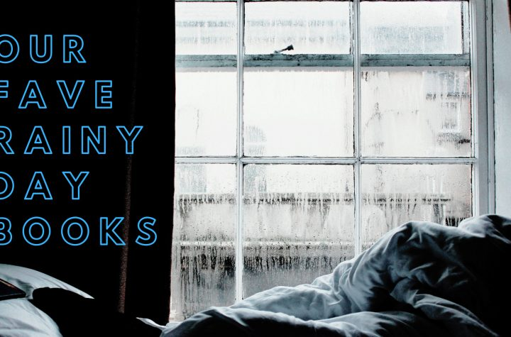 COLLAB: Our Favourite Rainy Day Books